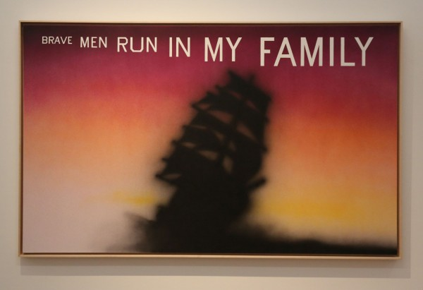 Brave Men Run in My Family Ed Ruscha I56A1143 kl